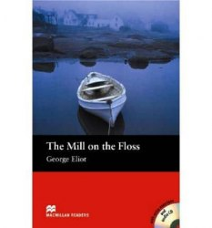 Macmillan Readers: The Mill on the Floss + Audio CD
