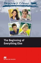 Macmillan Readers: Dawson's Creek: The Beginning of Everything Else