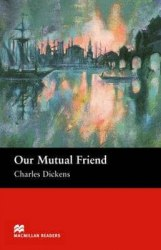Macmillan Readers: Our Mutual Friend