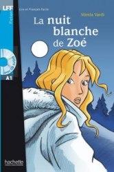 Lire en francais facile A1 La Nuit Blanche de Zoé + CD audio
