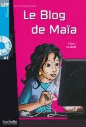 Lire en francais facile A1 Le Blog de Maïa + CD audio