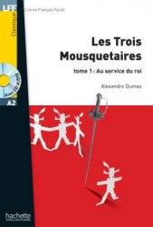 Lire en francais facile A2 Les Trois Mousquetaires Tome 1 + CD audio