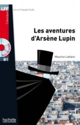 Lire en francais facile B1 Les aventures d'Arsène Lupin + CD audio