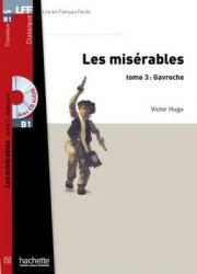 Lire en francais facile B1 Les Misérables Tome 3: Gavroche + CD audio