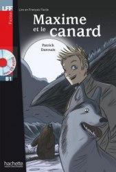 Lire en francais facile B1 Maxime et le canard + CD audio