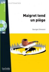 Lire en francais facile B2 Maigret tend un piège + CD audio