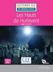 Lectures en francais facile (2e Édition) 4 Les Hauts de Hurlevent