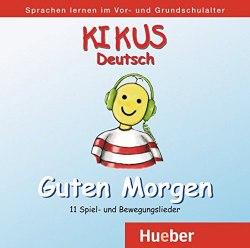 Kikus Guten Morgen Audio-CD: 11 Spiel- und Bewegungslieder / Аудіо диск