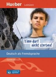Lektüren für Jugendliche A2 Timo darf nicht sterben!
