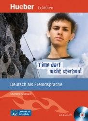 Lektüren für Jugendliche A2 Timo darf nicht sterben! + Audio-CD