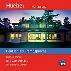 Kurzgeschichten B1 Das Wunschhaus Audio-CD / Аудіо диск