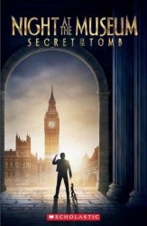 Scholastic ELT Readers 2 Night at the Museum: Secret of the Tomb