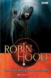 Scholastic ELT Readers 2 Robin Hood: The Silver Arrow and the Slaves