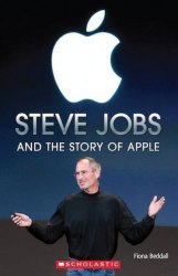 Scholastic ELT Readers 3 Steve Jobs and the Story of Apple