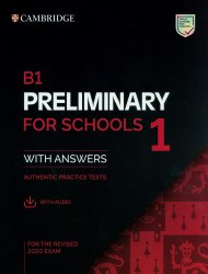 B1 Preliminary for Schools for the Revised 2020 Exam Student's Book with Answers with Audio