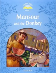 Classic Tales Second Edition 1: Mansour and the Donkey Audio Pack / Книга для читання