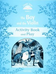 Classic Tales Second Edition 1: The Boy and the Violin Activity Book and Play / Робочий зошит
