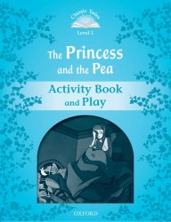 Classic Tales Second Edition 1: The Princess and the Pea Activity Book and Play / Робочий зошит