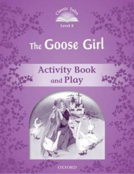 Classic Tales Second Edition 4: The Goose Girl Activity Book and Play / Робочий зошит