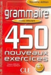 Grammaire 450 exercices — Niveau débutant — Cahier d'exercices