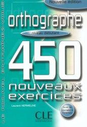 Orthographe 450 exercices — Niveau Débutant — Cahier d'exercices