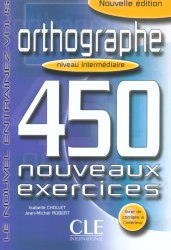 Orthographe 450 exercices — Niveau intermédiaire — Cahier d'exercices