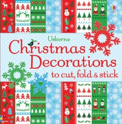 Christmas Decorations to Cut, Fold and Stick Usborne Publishing