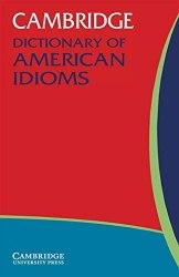 Cambridge Dictionary of American Idioms / Словник
