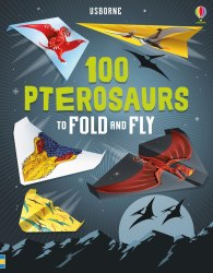 100 Pterosaurs to Fold and Fly / Набір для творчості