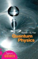 A Beginner's Guide: Quantum Physics