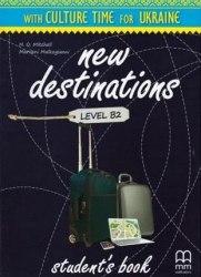 New Destinations B2 Student's Book with Culture Time for Ukraine / Підручник для учня