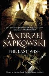 The Witcher: The Last Wish - Andrzej Sapkowski