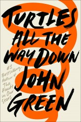 Turtles All the Way Down - John Green / Тверда обкладинка