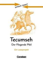 Einfach lesen 3 Tecumseh — Der fliegende Pfeil