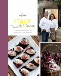 From the Source: Italy. Italy's Most Authentic Recipes From the People That Know Them Best
