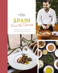 From the Source: Spain. Spain's Most Authentic Recipes From the People That Know Them Best