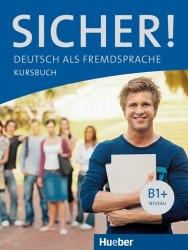 Sicher! B1+ Kursbuch / Підручник для учня