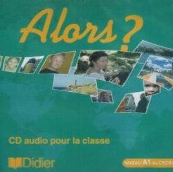Alors? 1 CD audio pour la classe / Аудіо диск