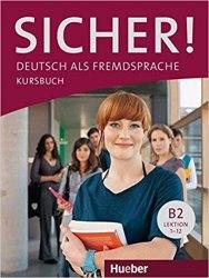 Sicher! B2 Kursbuch Lektion 1-12 / Підручник для учня