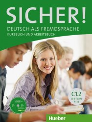 Sicher! C1.2 Kursbuch und Arbeitsbuch mit CD zum Arbeitsbuch Lektion 7-12 / Підручник для учня з зошитом