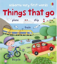 Usborne Very First Words: Things that Go