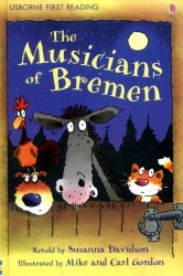 Usborne First Reading 3 The Musicians of Bremen
