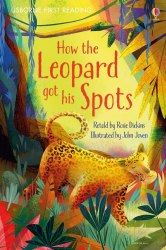 Usborne First Reading 1 How the Leopard Got His Spots