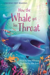 Usborne First Reading 1 How the Whale Got His Throat