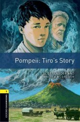 Oxford Bookworms Library 1: Pompeii: Tiro's Story