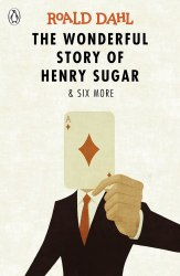 The Wonderful Story of Henry Sugar and 6 More - Roald Dahl