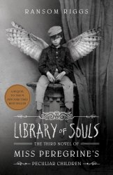 Miss Peregrine's Peculiar Children: Library of Souls (Book 3)