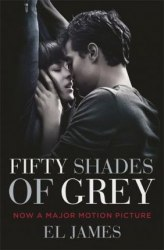 Fifty Shades of Grey (Movie tie-in edition) Book one of the Fifty Shades Series Arrow