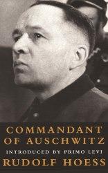 Commandant Of Auschwitz - Rudolf Hoess