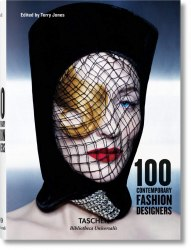Bibliotheca Universalis: 100 Contemporary Fashion Designers